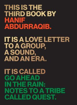 Go Ahead in the Rain: Notes to a Tribe Called Quest