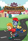 The Undercover Brothers: An Action and Adventure Story for 9-12 year olds