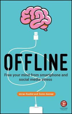 Offline: Unplugging Your Brain in a Digital World by Imran