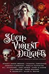 Such Violent Delights by Stacey Marie Brown