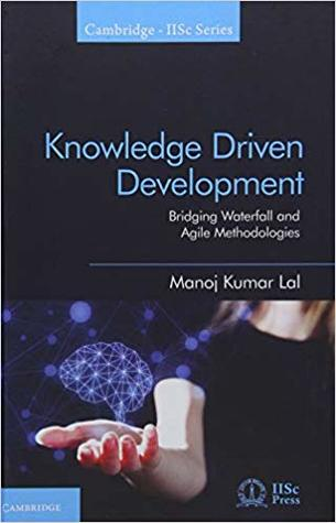 Knowledge Driven Development: Bridging Waterfall and Agile Methodologies