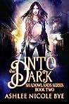 Into the Dark (Shadowlands #2)