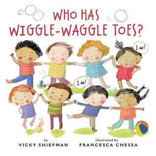 Who Has Wiggle-Waggle Toes?