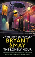 The Lonely Hour (Bryant & May #16)