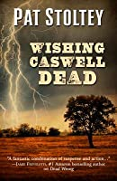 Wishing Caswell Dead