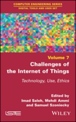 Challenges of the Internet of Things Technique, Use, Ethics