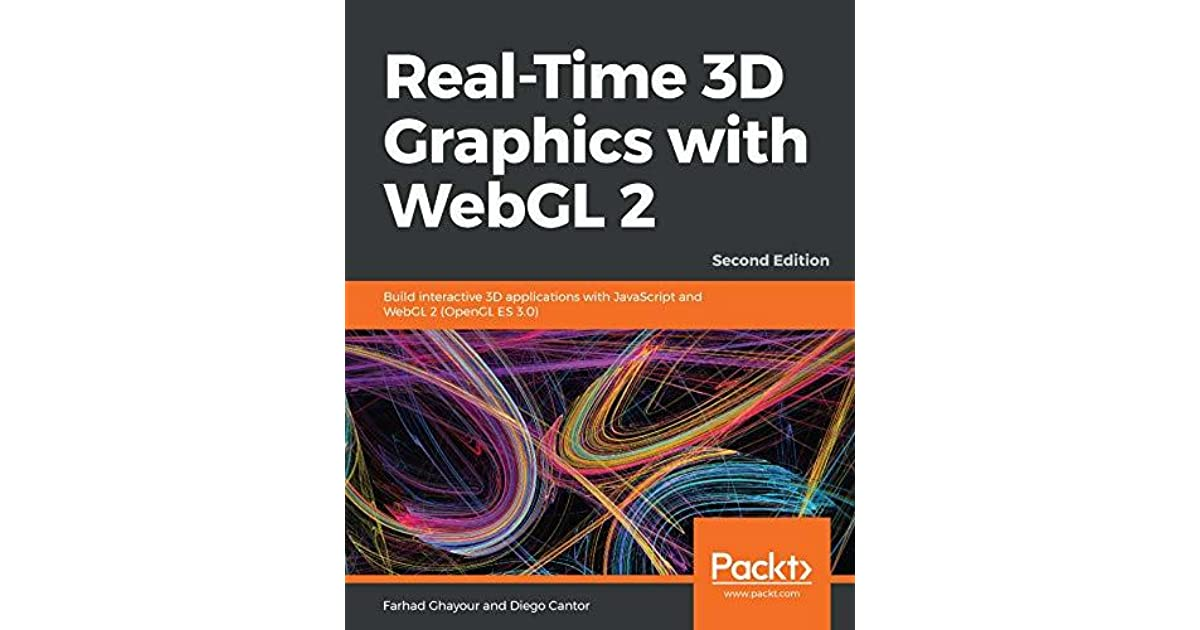 Real-Time 3D Graphics with WebGL 2: Build interactive 3D