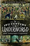 The 19th Century Underworld: Crime, Controversy & Corruption