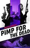 Pimp for the Dead (Hardman Book 4)