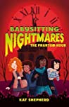 Babysitting Nightmares: The Phantom Hour (Babysitting Nightmares #2)