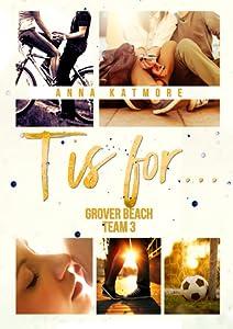 T is for...(Grover Beach Team, #3)