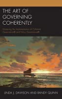 The Art of Governing Coherently: Mastering the Implementation of Coherent Governance(r) and Policy Governance(r)
