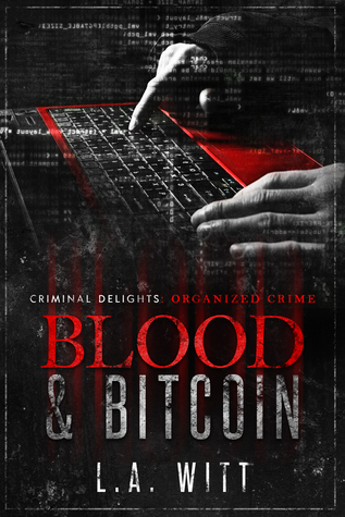 Blood & Bitcoin - Criminal Delights: Organized Crime