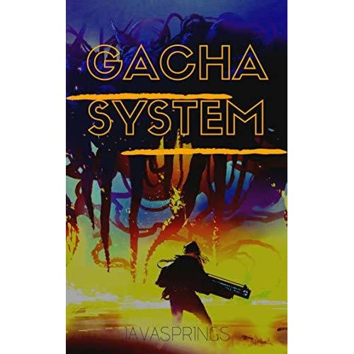Gacha System- Dungeon Core Spawner: Chronicles of a