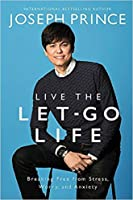 Live The Let Go Life: God's Will For A Carefree Lifestyle!
