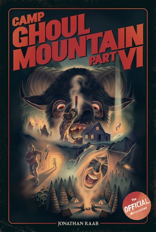 Camp Ghoul Mountain Part VI: The Official Novelization by Jonathan ...