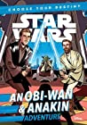 Star Wars: Choose Your Destiny (Book 3): An Obi-Wan & Anakin Adventure