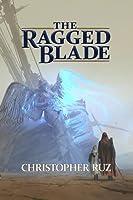 The Ragged Blade (Century of Sand, #1)