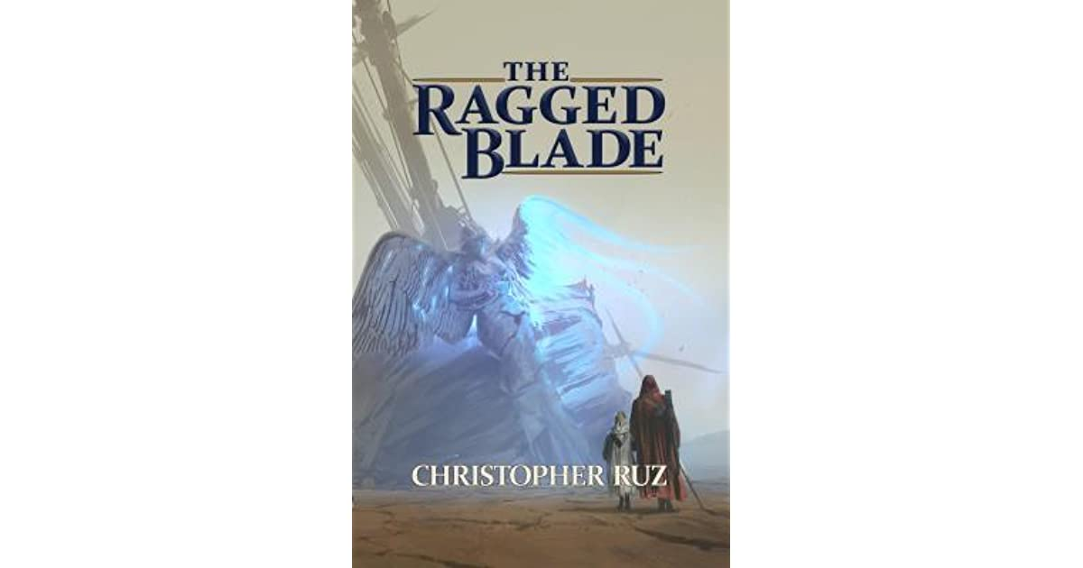 The Ragged Blade (Century of Sand, #1) by Christopher Ruz