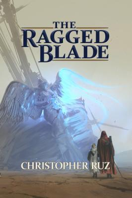 The Ragged Blade (Century of Sand, #1)