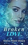 Broken Love (Blinded Love #2)