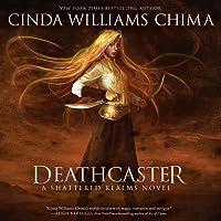 Deathcaster (Shattered Realms, #4)