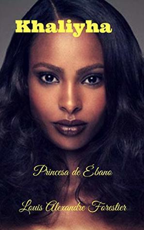 Khaliyha: Princesa de Ébano