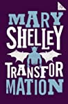 Transformation by Mary Wollstonecraft Shelley