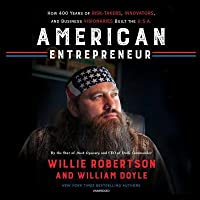 American Entrepreneur: How 400 Years of Risk-Takers, Innovators, and Business Visionaries Built the USA