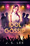Idol Gossip (H3RO #3)