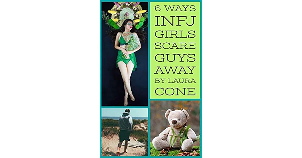 6 Ways INFJ Girls Scare Guys Away by Laura Cone