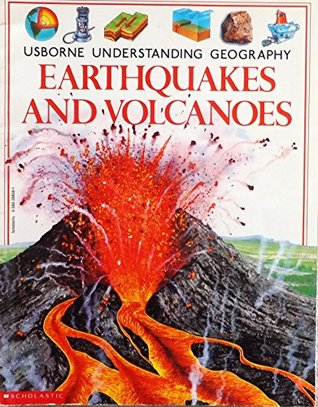 Earthquakes And Volcanoes (Usborne Understanding Geography)