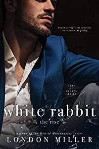 White Rabbit: The Rise (The Kingmaker Saga, #1)