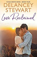 Love Reclaimed (Kings Grove #4)