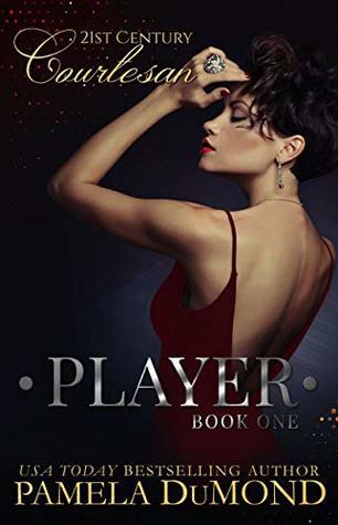 PLAYER (21st Century Courtesan Book 1)