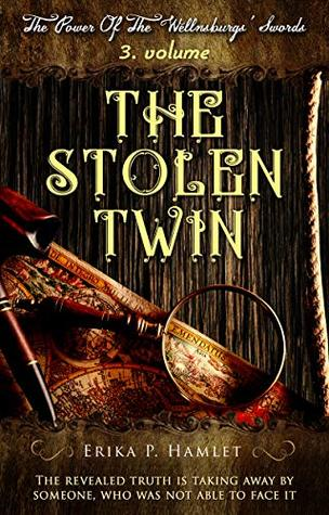 The Stolen Twin (The Power Of The Wellnsburgs' Swords Book 3)