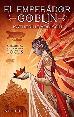 El emperador goblin by Katherine Addison