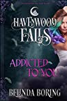 Addicted to You (Havenwood Falls #20)
