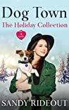Dog Town: The Holiday Collection: A Humorous Romantic Mystery