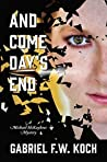 And Come Day's End: A Michael McKaybees Mystery