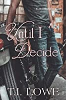 Until I Decide (The Resolutions #3)