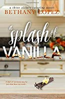 A Splash of Vanilla (Three Sisters Catering)