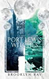 Port Lewis Witches, Volume One by Brooklyn Ray