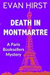 Death in Montmartre (A Paris Booksellers Mystery Book 4)