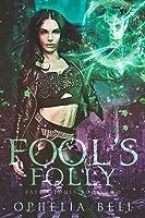 Fool's Folly: A Reverse Harem Romance