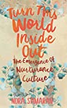 Turn This World Inside Out: The Emergence of Nurturance Culture