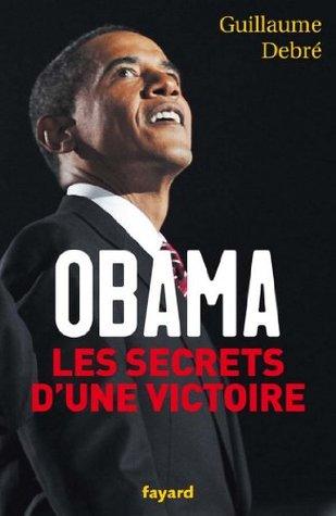 Obama, les secrets d'une victoire (Documents)