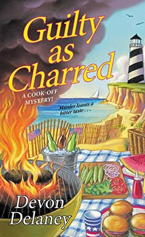 Guilty as Charred (A Cook-Off Mystery #3)