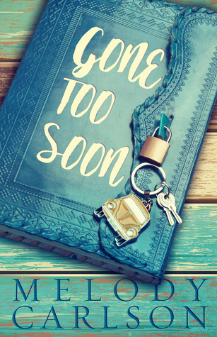 Gone Too Soon by Melody Carlson
