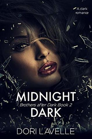 Midnight Dark: A dark romance thriller by Dori Lavelle